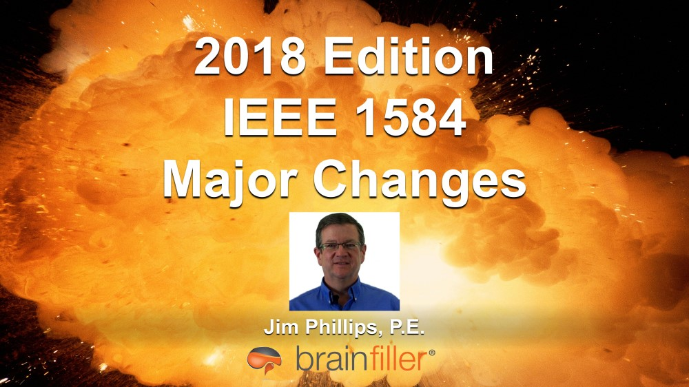 2018 Edition – IEEE 1584 Major Changes