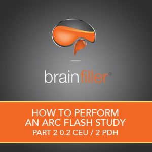 How-to-Perform-an-Arc-Flash-Study---Part-2-0.2-CEU-2-PDH