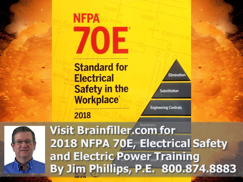 Watch Jim's FREE 1 Hour 2018 NFPA 70E Update Video