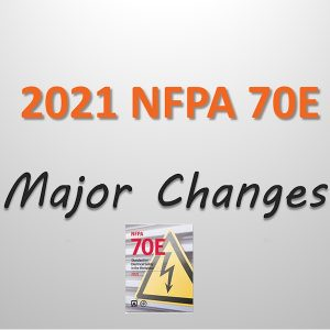 2021 NFPA 70E Changes